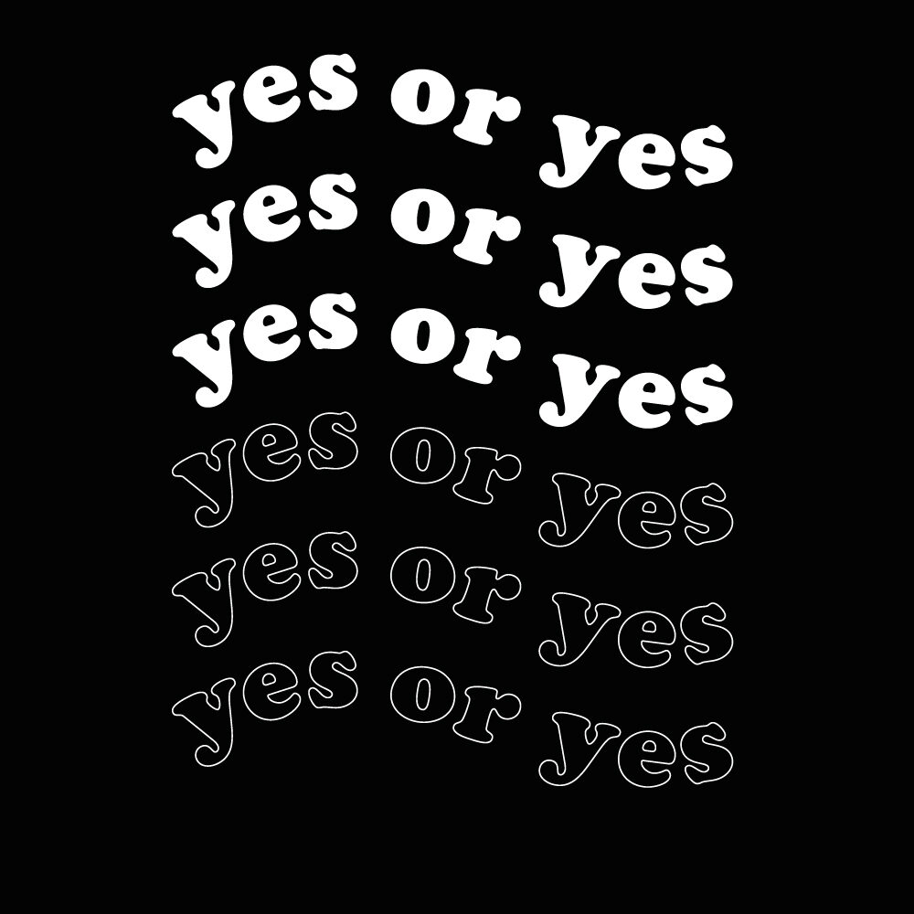 "A shirt with ""Yes or Yes"" on the front by Le Sweat"